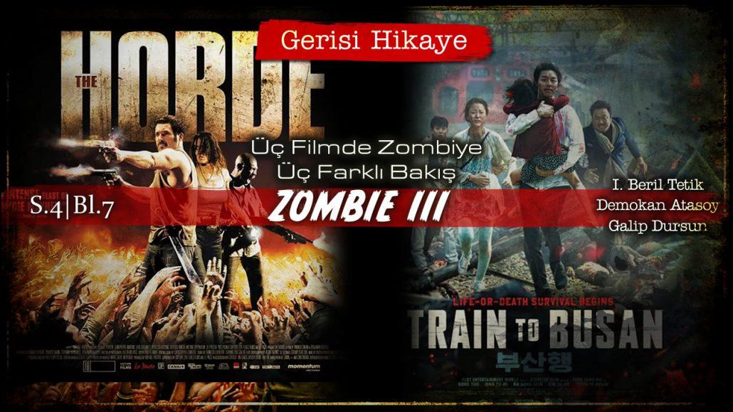 Zombi III – Üç Filmde Zombiye Üç Farklı Bakış – s04e07 – Gerisi Hikaye